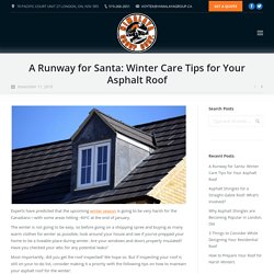 A Runway for Santa: Winter Care Tips for Your Asphalt Roof - Himalaya Roofing Inc.