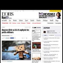 Amazon dicte sa loi et asphyxie les petits éditeurs
