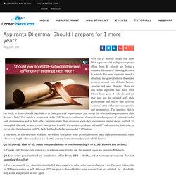 Aspirants Dilemma: Should I prepare for 1 more year?