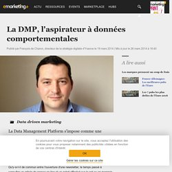 La DMP, l'aspirateur à données comportementales - Data driven marketing