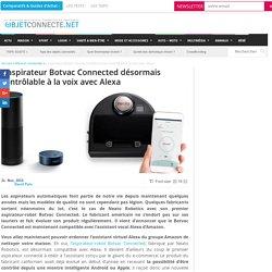 L'aspirateur Botvac Connected désormais contrôlable à la voix avec Alexa