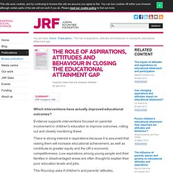 The role of aspirations, attitudes and behaviour in closing the educational attainment gap