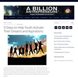 9 Steps to Help Youth Activate Their Dreams and Aspirations