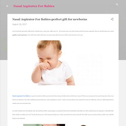 Nasal Aspirator For Babies-perfect gift for newborns