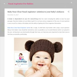 Baby Nose Clear Nasal Aspirator- solution to your baby's sickness