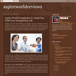 Aspire World Complaints To Assist You With Your Immigration Job