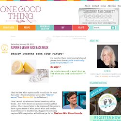 """One Good Thing"" by Jillee: Aspirin & Lemon Juice Face Mask"