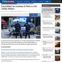 L'assaillant au couteau à Paris a crié «Allah Akbar»