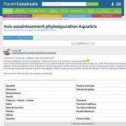 Avis assainissement phytoépuration Aquatiris - 159 messages - Page 6