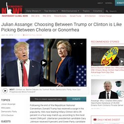 Julian Assange: Choosing Between Trump or Clinton is Like Picking Between Cholera or Gonorrhea