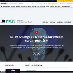 Julian Assange : « D'autres documents seront publiés »