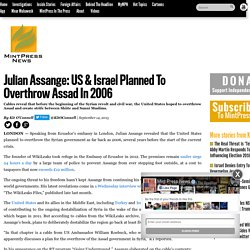Julian Assange: US & Israel Planned To Overthrow Assad In 2006