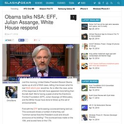 Obama talks NSA: EFF, Julian Assange, White House respond