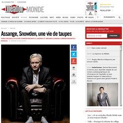 Assange, Snowden, une vie detaupes
