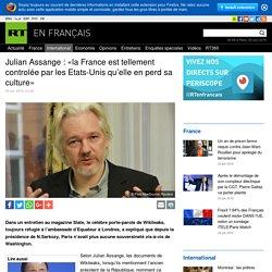 Julian Assange : «la France est tellement controlée par les Etats-Unis qu'elle en perd sa culture»