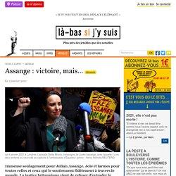 5 jan. 2021 Assange : victoire, mais…
