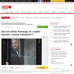 Qui est Julian Assange, le « cyber-warrior » reclus volontaire ?