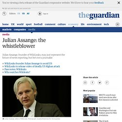 Julian Assange: the whistleblower | Media