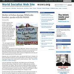 Mother of Julian Assange, WikiLeaks founder, speaks with the WSWS