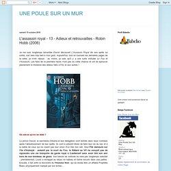 UNE POULE SUR UN MUR: L'assassin royal - 13 - Adieux et retrouvailles - Robin Hobb (2006)