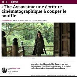 «The Assassin»: une écriture cinématographique à couper le souffle