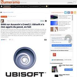 DRM sur Assassin's Creed 2 : Ubisoft n'a rien appris du passé, en fait