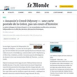 «Assassin's Creed Odyssey»: une carte postale de la Grèce, pas un cours d'histoire