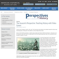 The Assassin's Perspective: Teaching History with Video Games