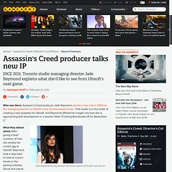 Assassin's Creed producer talks new IP - Xbox 360 News at GameSpot
