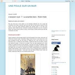 UNE POULE SUR UN MUR: L'assassin royal - 7 - Le prophète blanc - Robin Hobb