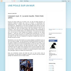 UNE POULE SUR UN MUR: L'assassin royal - 8 - La secte maudite - Robin Hobb (2003)
