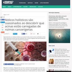 Médicos holísticos são assassinados ao descobrir que vacinas estão carregadas de enzimas cancerigenas ~ Sempre Questione - Notícias alternativas, ufologia, ciência e mais