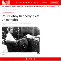 Assassinat de JFK - Pour Bobby Kennedy: c'est un complot