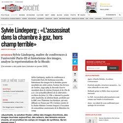 Sylvie Lindeperg : «L'assassinat dans la chambre à gaz, hors champ terrible»