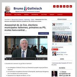 Assassinat de Jo Cox, élections municipales italiennes, primaires au PS, écoles hors-contrat…