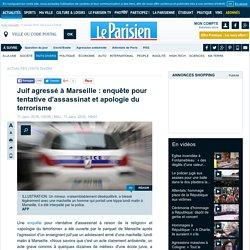 Juif agressé à Marseille : enquête pour tentative d'assassinat et apologie du terrorisme