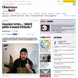 """Assassinat, torture... : fallait-il publier le """"Manuel"""" d'Al Qae"""