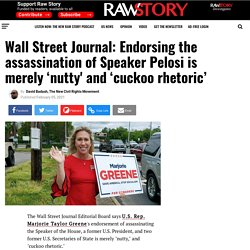 Wall Street Journal: Endorsing the assassination of Speaker Pelosi is merely 'nutty' and 'cuckoo rhetoric' - Raw Story - Celebrating 16 Years of Independent Journalism