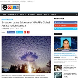 Snowden Leaks Evidence of HAARP's Global Assassination Agenda