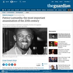 Patrice Lumumba: the most important assassination of the 20th century