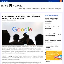 Assassination By Google's Team.. Don't Go Wrong... It's Just An App