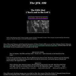 "The Fifth Shot (""Back and to the Left""): Oliver Stone's JFK: The JFK 100: JFK assassination investigation: Jim Garrison New Orleans investigation of the John F. Kennedy assassination"