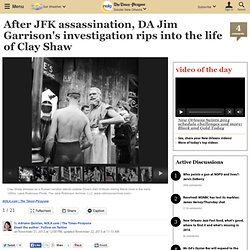 After JFK assassination, DA Jim Garrison's investigation rips into the life of Clay Shaw