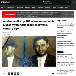 Australia's first political assassination is just as mysterious today as it was a century ago