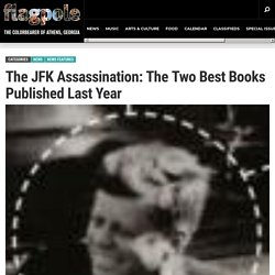 The JFK Assassination: The Two Best Books Published Last Year