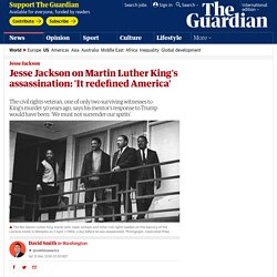 Jesse Jackson on Martin Luther King's assassination: 'It redefined America'