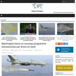Washington lance un nouveau programme d'assassinats par drone en Syrie