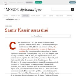 Samir Kassir assassiné, par Alain Gresh (Le Monde diplomatique, juillet 2005)