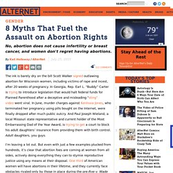 8 Myths That Fuel the Assault on Abortion Rights