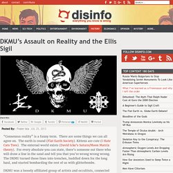 DKMU's Assault on Reality and the Ellis Sigil